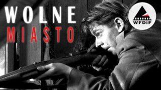 WOLNE MIASTO | cały film PL HD | Stanisław Różewicz | Dramat / Film wojenny [1958, PRL]